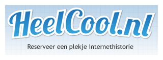 Reserveer een stukje internet historie op HeelCool.nl